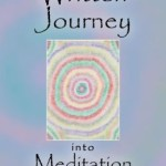 Part 2:  A Written Journey into Meditation